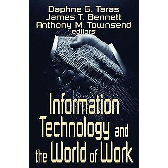 Information Technology and the World of Work by Bennett & James T.