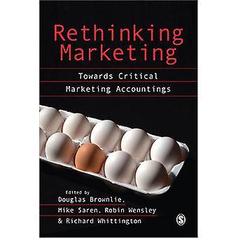 Repenser le Marketing vers le Marketing critique comptabilités par Brownlie & T. Douglas