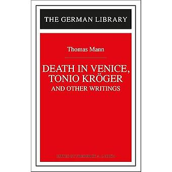 Death in Venice Tonio Kroger and Other Writings Thomas Mann by Lubich & Frederick A.