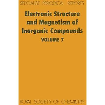 Electronic Structure and Magnetism of Inorganic Compounds Volume 7 by Day & P