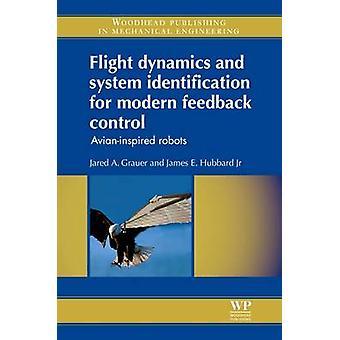 Dynamik för rymdfärder och systemidentifiering för moderna Feedback kontroll AvianInspired robotar av Grauer & Jared A.