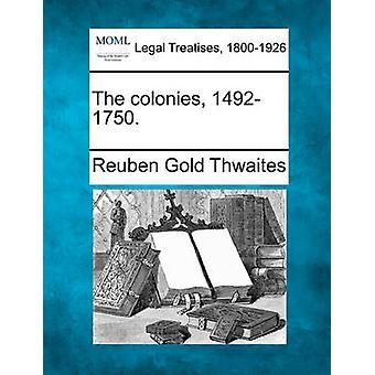 The colonies 14921750. by Thwaites & Reuben Gold