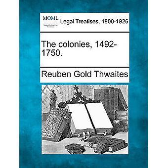 De kolonies 14921750. door Thwaites & Reuben goud