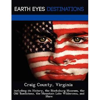 Craig County Virginia including its History the Blacksburg Museum the Old Tombstone the Mountain Lake Wilderness and More by Night & Sam