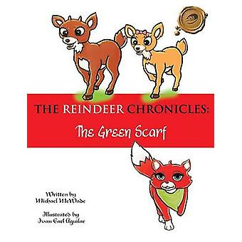 The Reindeer Chronicles The Green Scarf by McWade & Michael
