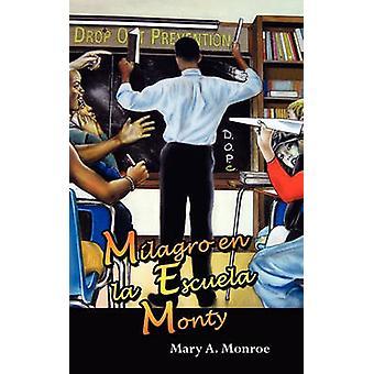 Milagro en la Escuela Monty by Monroe & Mary