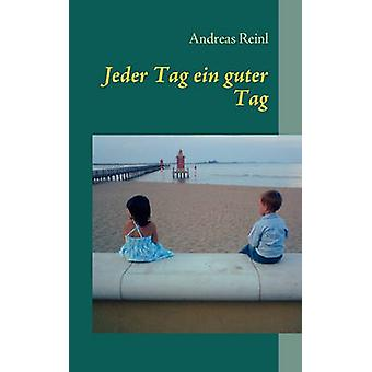 Jeder Tag ein guter Tag by Reinl & Andreas