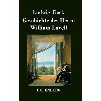 Geschichte des Herrn William Lovell de Tieck & Ludwig