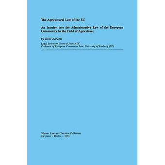 The Agricultural Law of the EC an Inquiry Into the Admin Law by Barents & Rene
