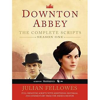 Downton Abbey - Season One - The Complete Scripts by Julian Fellowes -