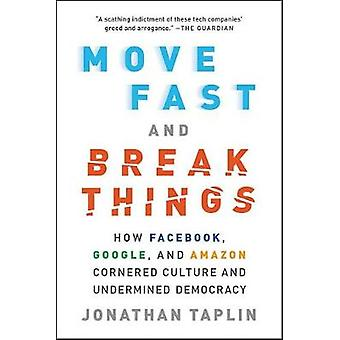 Move Fast and Break Things - How Facebook - Google - and Amazon Corner