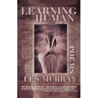 Learning Human - Selected Poems by Les A Murray - 9780374527235 Book