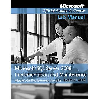 Exam 70-432 Microsoft SQL Server 2008 Implementation and Maintenance