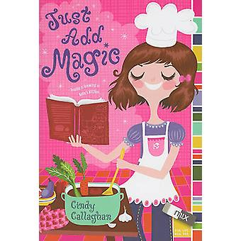 Just Add Magic by Cindy Callaghan - 9781442402683 Book