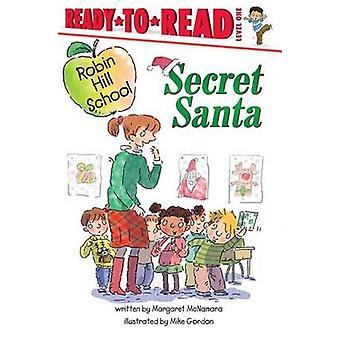 Secret Santa by Margaret McNamara - Mike Gordon - 9781442436480 Book