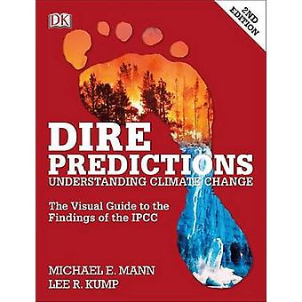 Dire Predictions - 2nd Edition - Understanding Climate Change (2nd) by