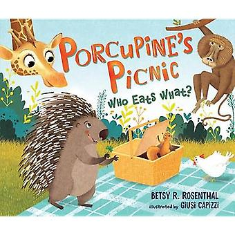 Porcupine's Picnic - Who Eats What? by Betsy R Rosenthal - 97814677951
