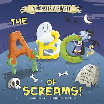 A Monster Alphabet - The ABCs of Screams! by Gillia M Olson - James Lo
