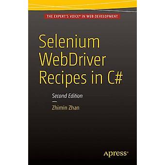 Selenium Webdriver Recipes in C# - 2015 (2nd Revised edition) by Zhimi
