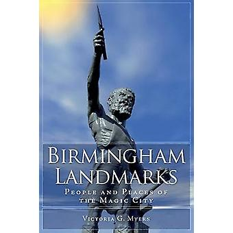 Birmingham Landmarks - People and Places of the Magic City by Victoria