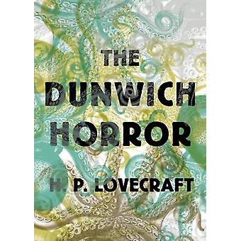 The Dunwich Horror by H. P. Lovecraft - 9781612195810 Book