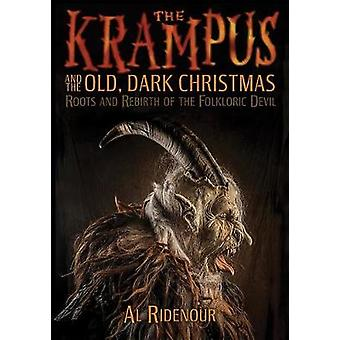 The Krampus and the Old - Dark Christmas - Roots and Rebirth of the Fo