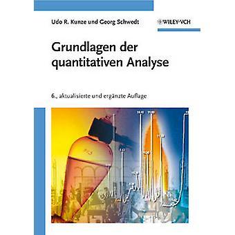Grundlagen Der Quantitativen Analyse by Udo R. Kunze - George Schwedt