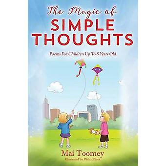 Magic of simple tanker digte for børn op til 8 år af Toomey & Mai
