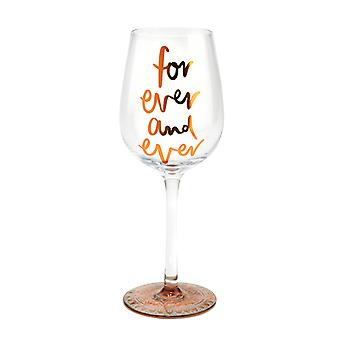 Here's To You Forever and Ever Wine Glass