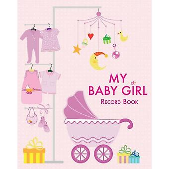 My Baby Girl: Record Book (Hardcover) by White Star