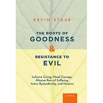 The Roots of Goodness and Resistance to Evil - Inclusive Caring - Mora