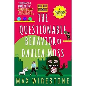 Den tvivlsomme adfærd af Dahlia mos af Max Wirestone - 978031638
