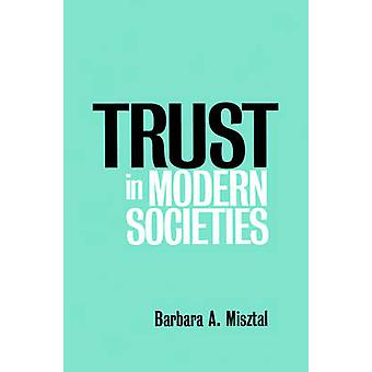 Trust in Modern Societies - The Search for the Bases of Social Order b