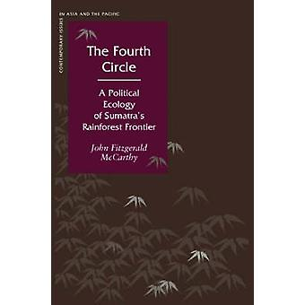 The Fourth Circle - A Political Ecology of Sumatra's Rainforest Fronti