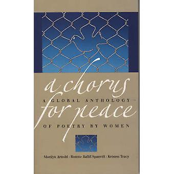 A Chorus for Peace - A Global Anthology of Poetry by Women by Marilyn
