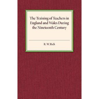 The Training of Teachers in England and Wales During the Nineteenth C