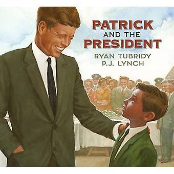 Patrick en de Voorzitter door Ryan Tubridy - P. J. Lynch - 97814063669