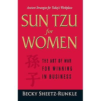 Sun Tzu för kvinnor - The Art of War för att vinna i Business av Becky Sh