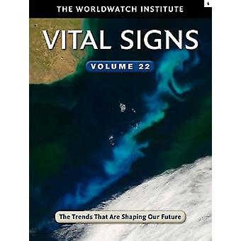Vital Signs - The Trends That are Shaping Our Future - Volume 22 by The