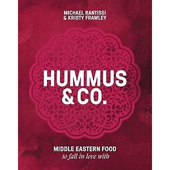 Hummus and Co - Middle Eastern Food to Fall in Love with by Michael Ra
