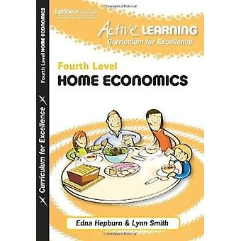 Active Home Economics - Fourth Level by Lynn Smith - Edna Hepburn - Le