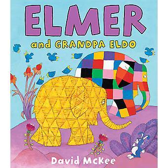 Elmer och morfar Eldo av David McKee - 9781842708392 bok