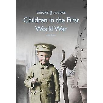 Children in the First World War by Mike Brown - 9781445668765 Book