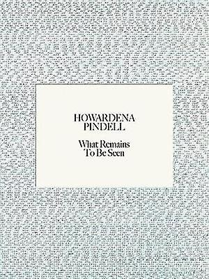Howardena Pindell - What Remains To Be Seen by Naomi Beckwith - 978379