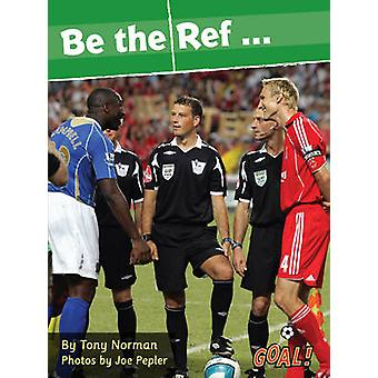 Be the Ref... - Level 2 by Tony Norman - 9781841678368 Book