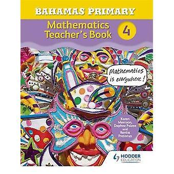Bahamas primære matematikk lærerens bok 4 av Karen Morrison - 9781