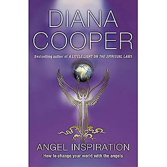 Angel Inspiration: How to Change Your World with the Angels