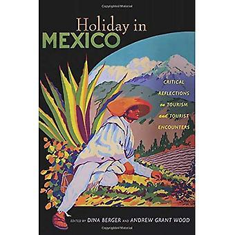 Loma Mexico: kriittisiä ajatuksia matkailusta ja turisti kokee