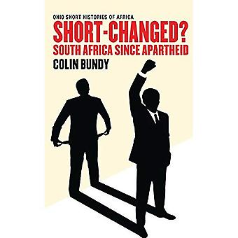 Short-Changed?: South Africa Since Apartheid (Ohio Short Histories of Africa)