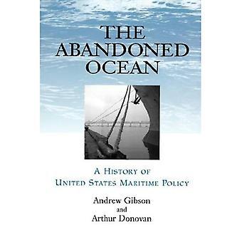 Övergivna Ocean A historia av Förenta staterna havspolitik